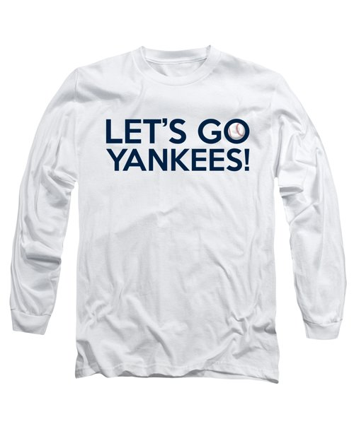 Let's Go Yankees Long Sleeve T-Shirt