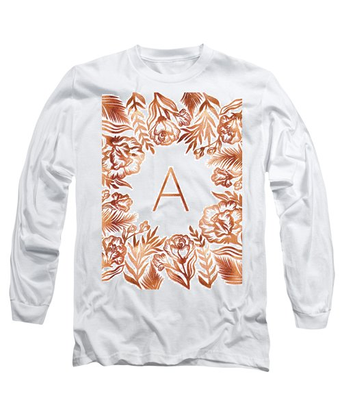 Letter A - Rose Gold Glitter Flowers Long Sleeve T-Shirt