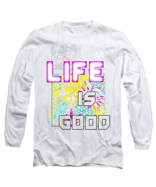 Life Is A Gift Long Sleeve T-Shirt