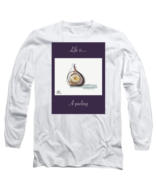 Life Is A-peeling Long Sleeve T-Shirt