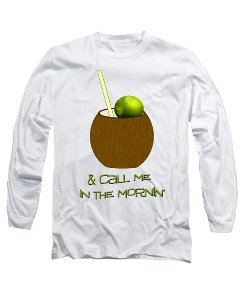 Lime In The Coconut Long Sleeve T-Shirt