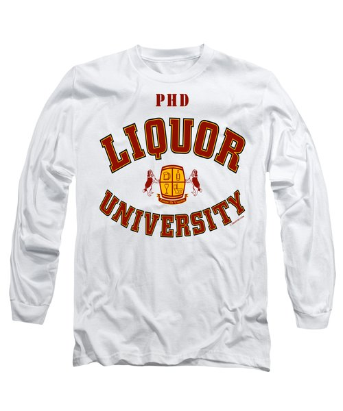 Liquor University Phd Long Sleeve T-Shirt