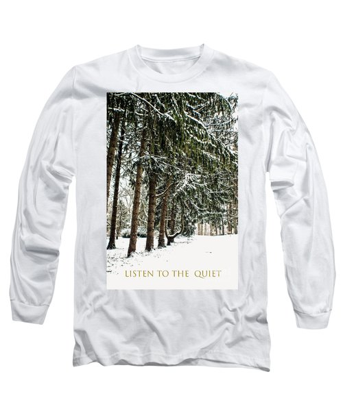 Listen To The Quiet Long Sleeve T-Shirt by Sandy Moulder