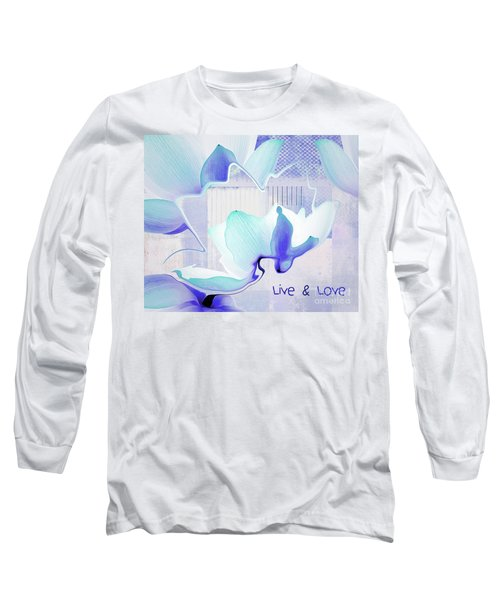 Long Sleeve T-Shirt featuring the photograph Live N Love - Absf43 by Variance Collections