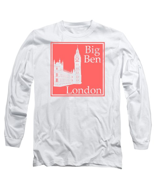 London's Big Ben In Coral Pink Long Sleeve T-Shirt by Custom Home Fashions