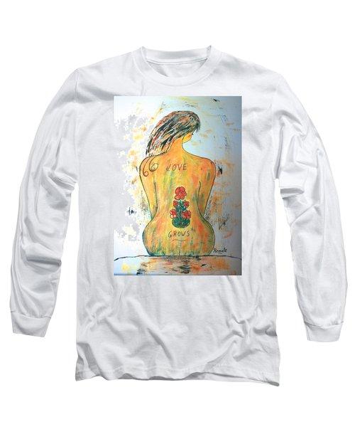 Love Grows.... Long Sleeve T-Shirt