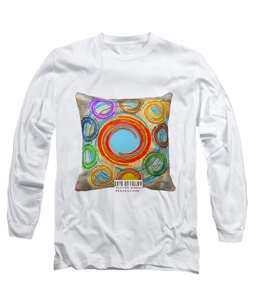 Love My Pillows Colorful Circles By Navinjoshi Artistwebsites Fineartamerica Pixels Long Sleeve T-Shirt by Navin Joshi