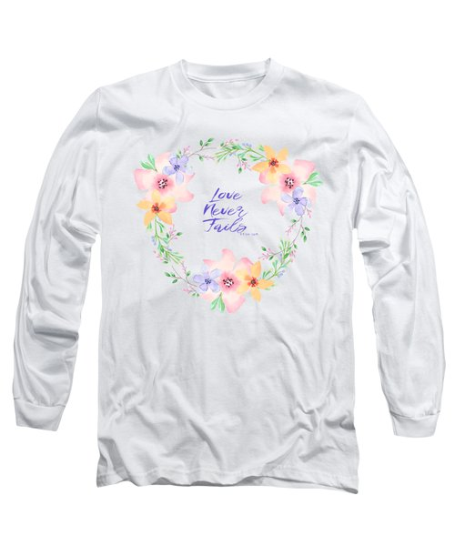 Love Never Fails Long Sleeve T-Shirt