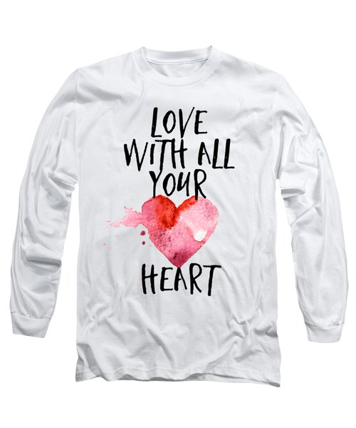 Love With All Your Heart Long Sleeve T-Shirt by P S