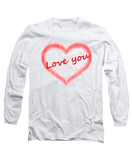 Love You Long Sleeve T-Shirt by Roger Lighterness