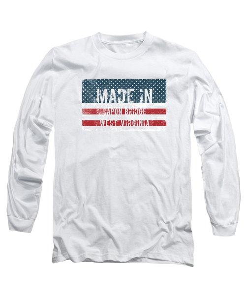 Made In Capon Bridge, West Virginia Long Sleeve T-Shirt