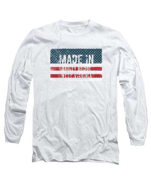 Made In Gauley Bridge, West Virginia Long Sleeve T-Shirt