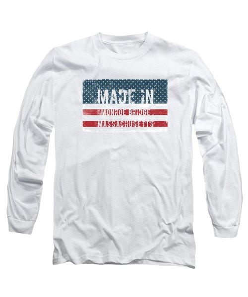 Made In Monroe Bridge, Massachusetts Long Sleeve T-Shirt