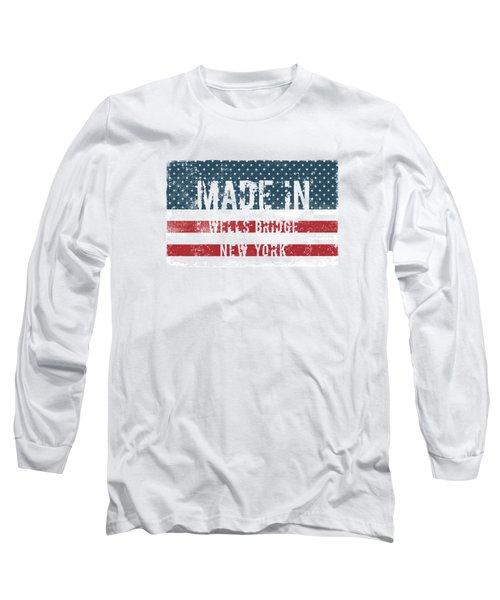 Made In Wells Bridge, New York Long Sleeve T-Shirt