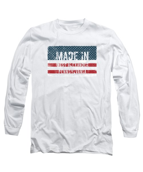 Made In West Alexander, Pa Long Sleeve T-Shirt