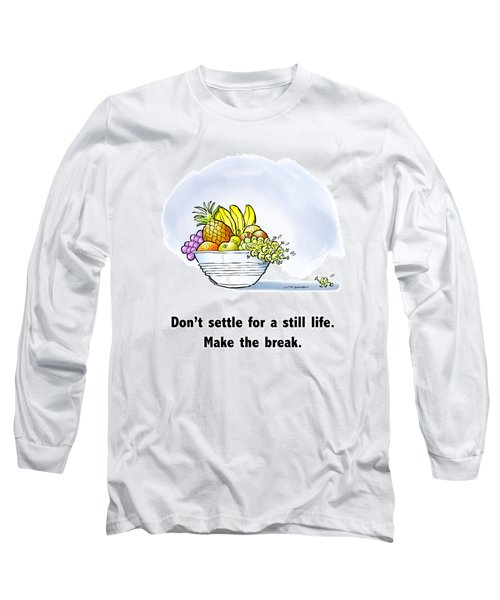 Make The Break Long Sleeve T-Shirt
