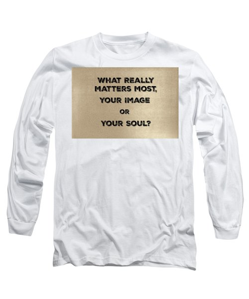 Matters Most Long Sleeve T-Shirt
