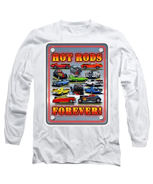 Metal Hot Rods Forever Long Sleeve T-Shirt