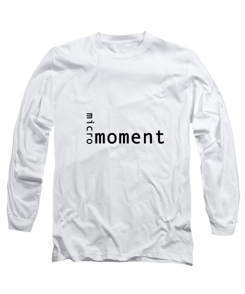 Micro Moment Long Sleeve T-Shirt