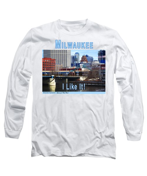 Milwaukee - I Like It Long Sleeve T-Shirt