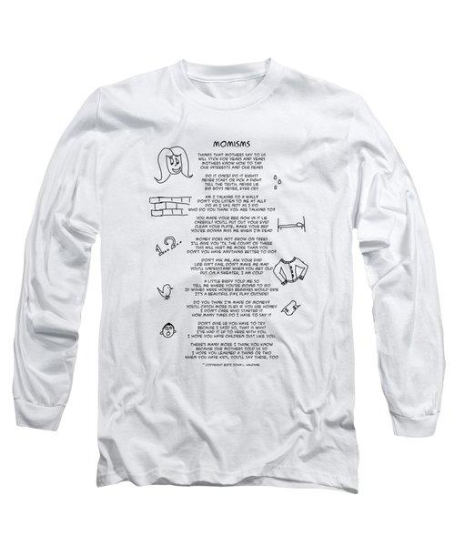 Momisms Long Sleeve T-Shirt