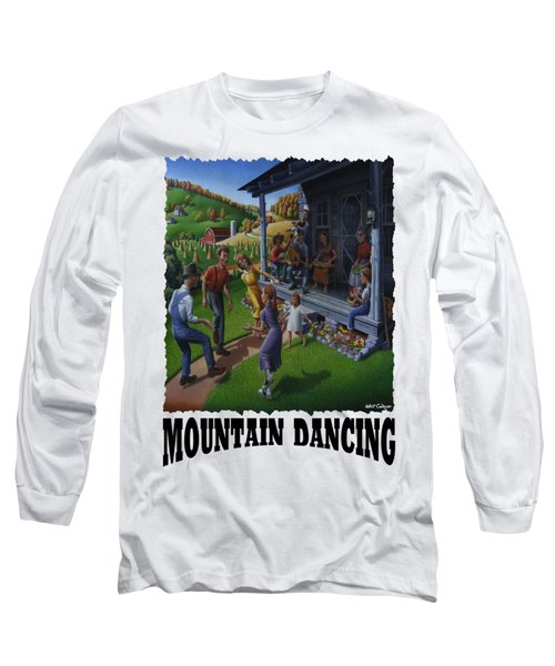Mountain Dancing - Flatfoot Dancing Long Sleeve T-Shirt