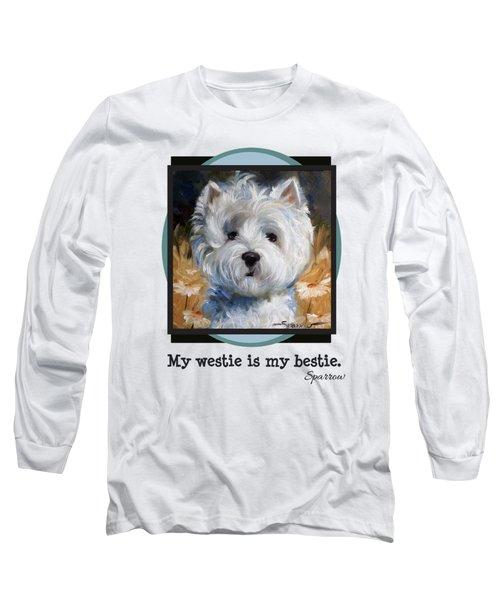 My Westie Is My Bestie Long Sleeve T-Shirt