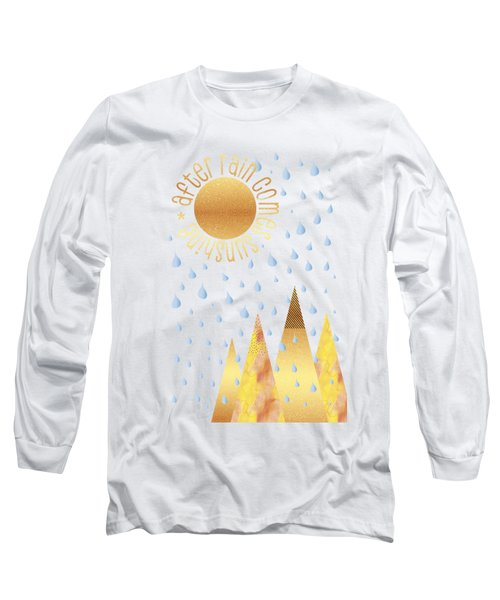 Naive Graphic Art After Rain Comes Sunshine Long Sleeve T-Shirt