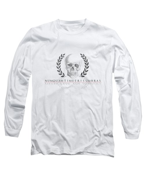 Never Fear The Shadows Stoic Skull With Laurels Long Sleeve T-Shirt