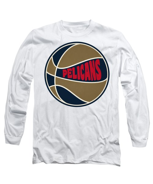 New Orleans Pelicans Retro Shirt Long Sleeve T-Shirt by Joe Hamilton