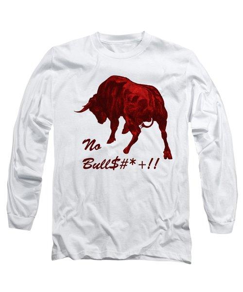 No Bullshit Long Sleeve T-Shirt