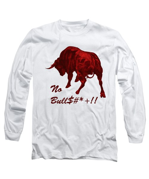 No Bullshit Long Sleeve T-Shirt