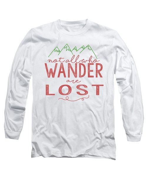 Not All Who Wander Are Lost In Pink Long Sleeve T-Shirt