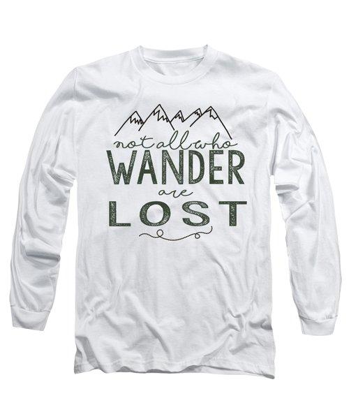 Not All Who Wander Green Long Sleeve T-Shirt