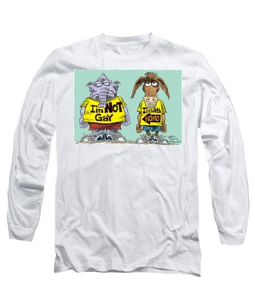 Not Gay Long Sleeve T-Shirt
