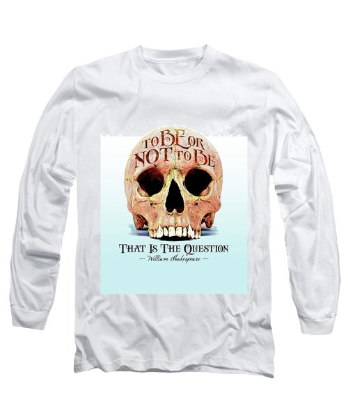 Not To Be Long Sleeve T-Shirt by Gary Grayson