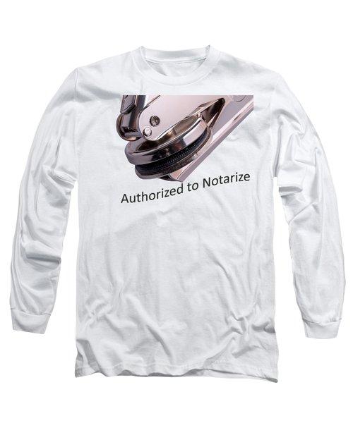 Notary Public Slogan Long Sleeve T-Shirt