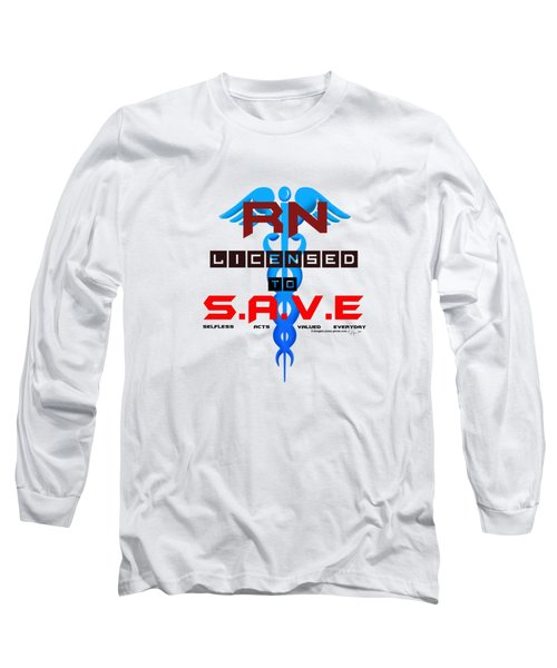 Nurses Licensed To Save Long Sleeve T-Shirt