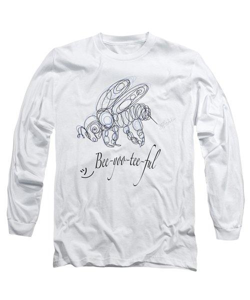 Olena Art Tee Design Bee-yoo-tee-ful Drawing Long Sleeve T-Shirt