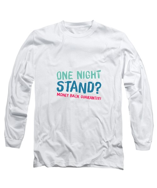 One Night Stand, Money Back Guarantee Long Sleeve T-Shirt