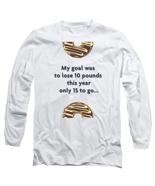 Only 15 To Go Long Sleeve T-Shirt