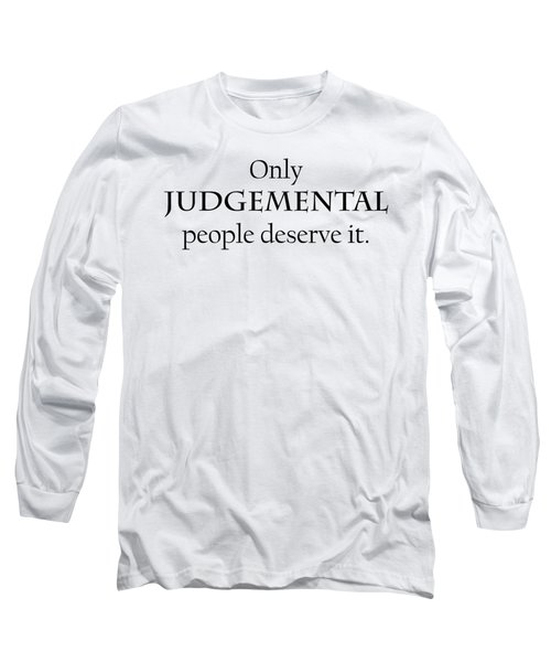 Only Judgemental Long Sleeve T-Shirt
