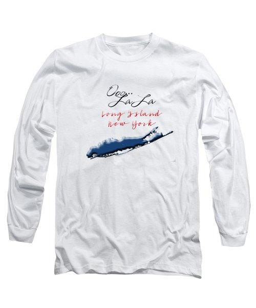 Ooo La La Long Island Long Sleeve T-Shirt