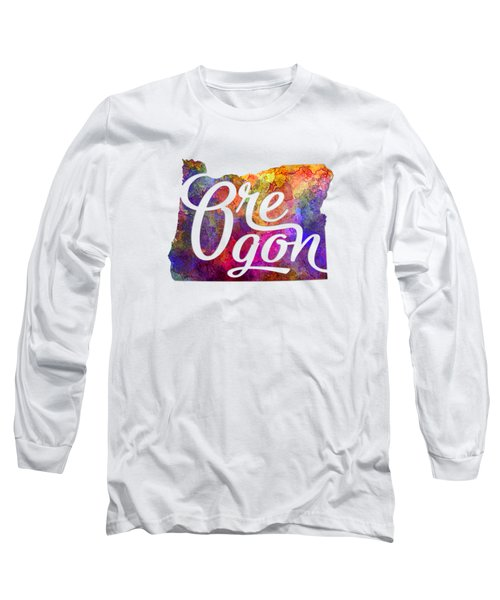 Oregon Us State In Watercolor Text Cut Out Long Sleeve T-Shirt by Pablo Romero