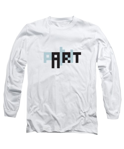 Pain In The Art Long Sleeve T-Shirt