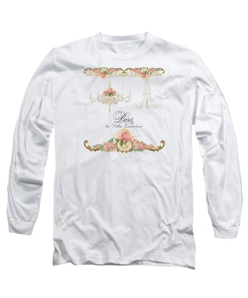Parchment Paris - City Of Light Rose Chandelier W Plaster Walls Long Sleeve T-Shirt by Audrey Jeanne Roberts