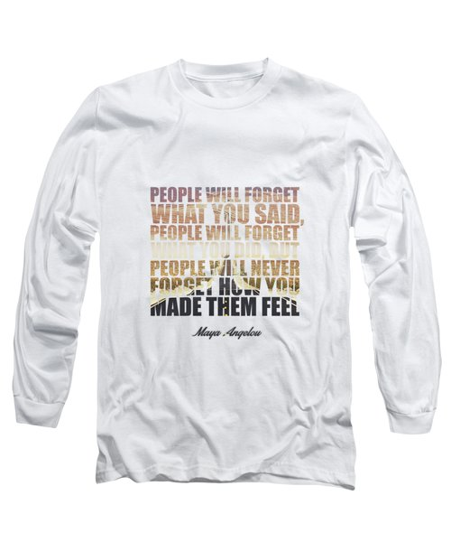 People Will Forget... Long Sleeve T-Shirt