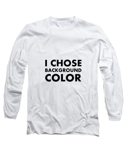 Personal Choice Long Sleeve T-Shirt