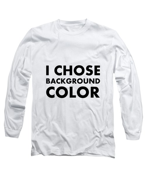Personal Choice Long Sleeve T-Shirt