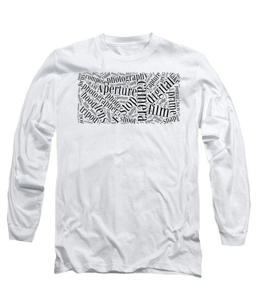 Photography Word Cloud Long Sleeve T-Shirt by Edward Fielding